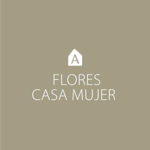 FLORES CASA MUJER